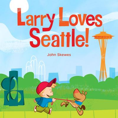 Larry Loves Seattle!: A Larry Gets Lost Book Cover Image