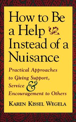 How to Be a Help Instead of a Nuisance Cover