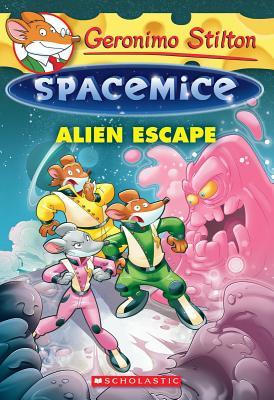 Alien Escape (Geronimo Stilton Spacemice #1) Cover Image