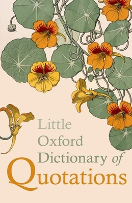 Little Oxford Dictionary of Quotations Cover Image