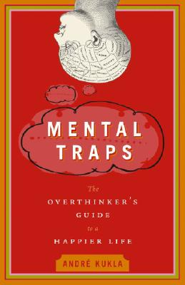 Mental Traps: The Overthinker's Guide to a Happier Life Cover Image