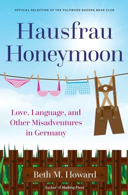Hausfrau Honeymoon: Love, Language, and Other Misadventures in Germany Cover Image
