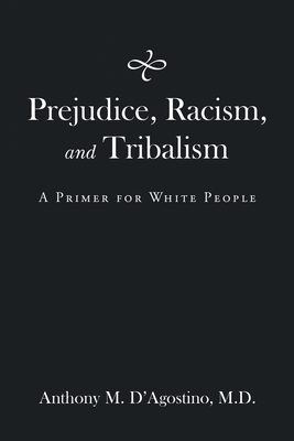 Prejudice, Racism, and Tribalism: A Primer for White People Cover Image