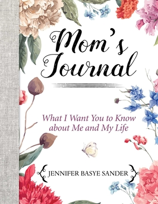 Mom's Journal: What I Want You to Know About Me and My Life cover image