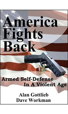 America Fights Back: Armed Self-Defense in a Violent Age Cover Image