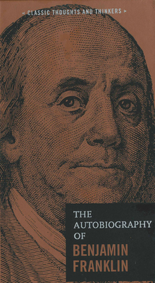 The Autobiography of Benjamin Franklin (Classic Thoughts and Thinkers #2) Cover Image