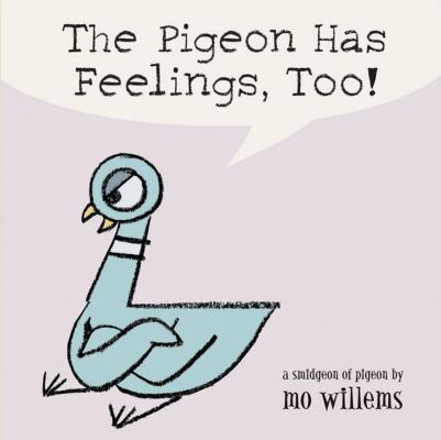 The Pigeon Has Feelings, Too! Cover