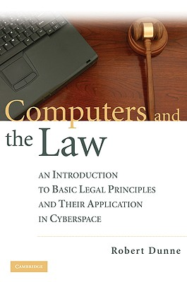 Computers and the Law: An Introduction to Basic Legal Principles and Their Application in Cyberspace Cover Image