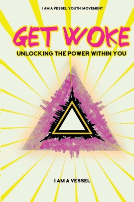 Get Woke: Unlocking the Power Within You Cover Image