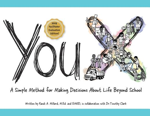 YouX: A Simple Method for Making Decisions About Life Beyond School (2019 Facilitator Evaluation Edition) Cover Image