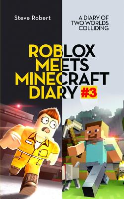 Roblox Meets Minecraft Diary #3: A Diary of Two Worlds Colliding Cover Image