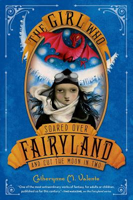 The Girl Who Soared Over Fairyland and Cut the Moon in Two Cover