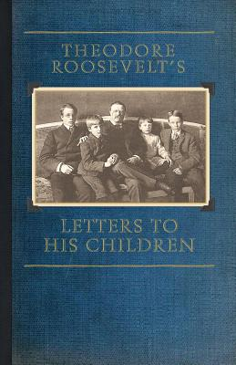 Theodore Roosevelt's Letters to His Children Cover Image