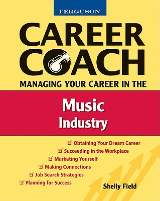 Managing Your Career in the Music Industry (Ferguson Career Coach) Cover Image