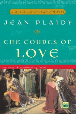 The Courts of Love: The Story of Eleanor of Aquitaine Cover Image