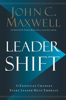 Leadershift: The 11 Essential Changes Every Leader Must Embrace Cover Image