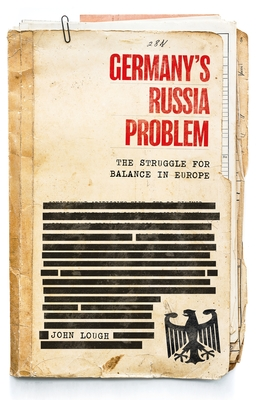 Germany's Russia Problem: The Struggle for Balance in Europe Cover Image