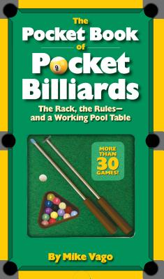 The Pocket Book of  Pocket Billiards: The Rack, The Rules—And A Working Pool Table Cover Image