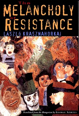 The Melancholy of Resistance Cover Image
