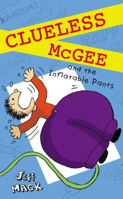 Clueless McGee and the Inflatable Pants Cover