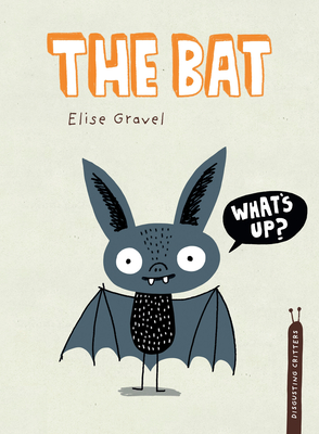 The Bat (Disgusting Critters) Cover Image