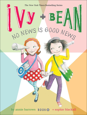 Ivy + Bean No News Is Good News (Ivy & Bean #8) Cover Image