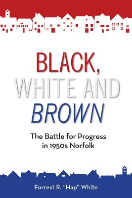 Black, White and Brown: The Battle for Progress in 1950s Norfolk Cover Image