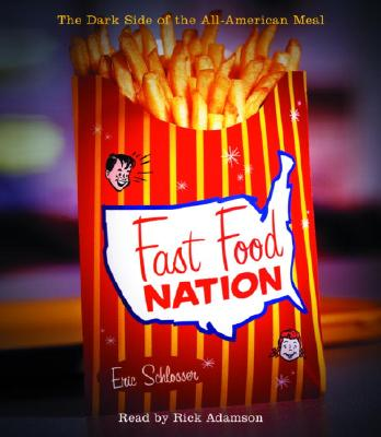 Fast Food Nation: The Dark Side of the All-American Meal Cover Image
