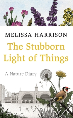 The Stubborn Light of Things: A Nature Diary Cover Image