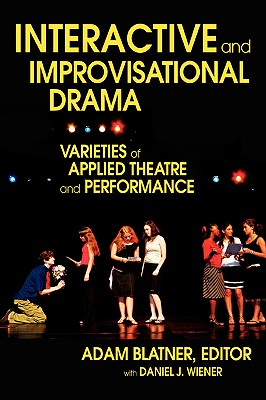 Interactive and Improvisational Drama: Varieties of Applied Theatre and Performance Cover Image