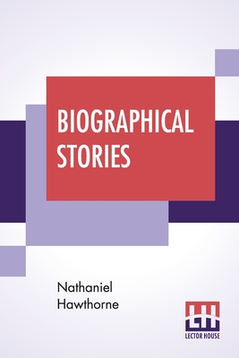Biographical Stories: True Stories Of History And Biography Cover Image