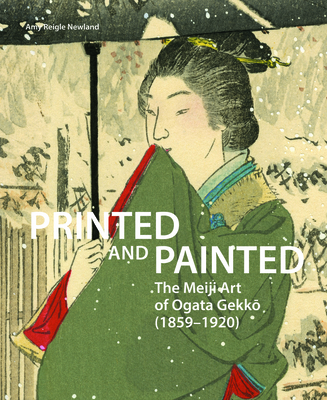Printed and Painted: The Meiji Art of Ogata Gekkō (1859-1920) Cover Image