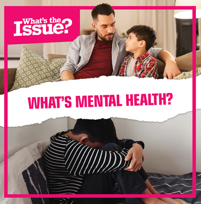 What's Mental Health? (What's the Issue?) Cover Image