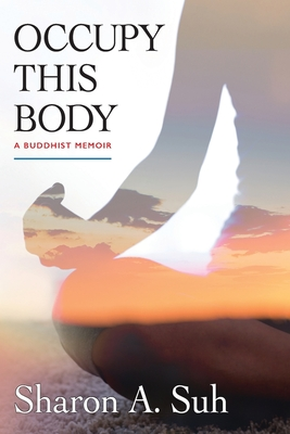 Occupy This Body: A Buddhist Memoir Cover Image