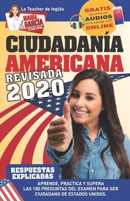 Ciudadanía Americana. Edición revisada 2020: Aprende, practica y supera las 100 preguntas del examen para ser ciudadano de Estados Unidos. Cover Image
