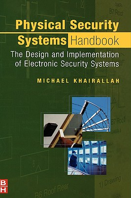 Physical Security Systems Handbook: The Design and Implementation of Electronic Security Systems Cover Image