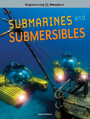 Engineering Wonders Submarines and Submersibles Cover Image