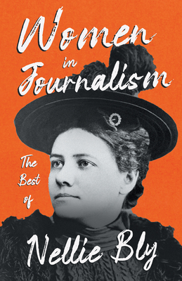 Women in Journalism - The Best of Nellie Bly Cover Image