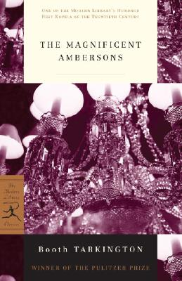 The Magnificent Ambersons (Modern Library 100 Best Novels) Cover Image