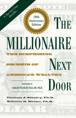 The Millionaire Next Door: The Surprising Secrets of America's Wealthy Cover Image