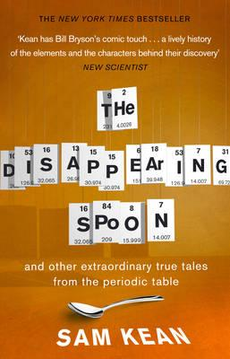 Disappearing Spoon and Other True Tales of Madness, Love, and the History of the World from the Periodic Table of the Elements Cover