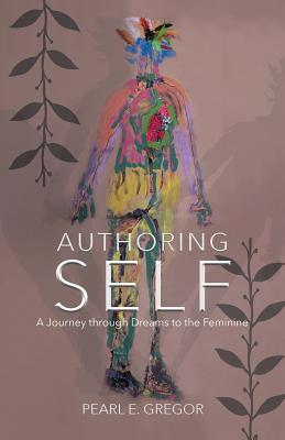Authoring Self: A Journey through Dreams to the Feminine Cover Image