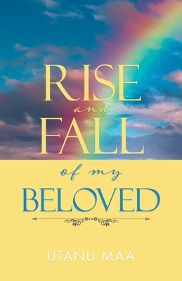Cover for Rise and Fall of My Beloved
