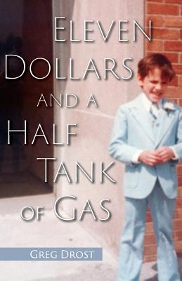 Eleven Dollars and a Half Tank of Gas Cover Image