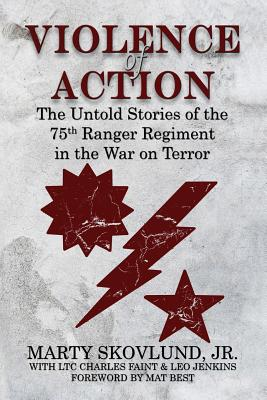 Violence of Action: The Untold Stories of the 75th Ranger Regiment in the War on Terror Cover Image