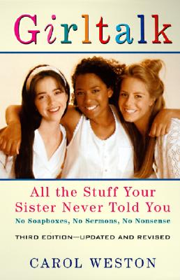 Girltalk, 3e: All the Stuff Your Sister Never Told You Cover Image