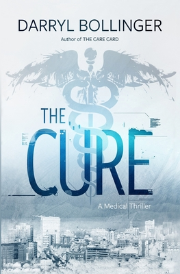 The Cure: A Medical Thriller Cover Image