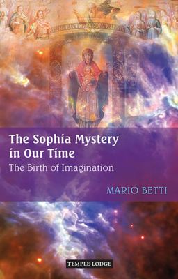 The Sophia Mystery in Our Time: The Birth of Imagination Cover Image