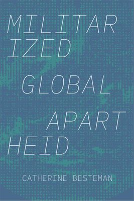 Militarized Global Apartheid (Global Insecurities) Cover Image