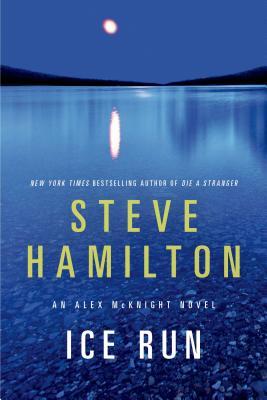 Ice Run: An Alex McKnight Novel (Alex McKnight Novels #6) Cover Image